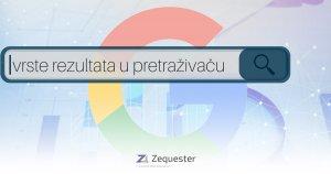 Vrste rezultata u Google pretraživaču / tipovi prikaza rezultata